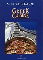 Greek Cuisine by Vefa Alexiadou