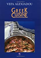 Greek Cuisine by Vefa Alexiadou