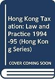 Flux, David: Hong Kong Taxation: Law and Practice 1994-95 (Hong Kong Series)