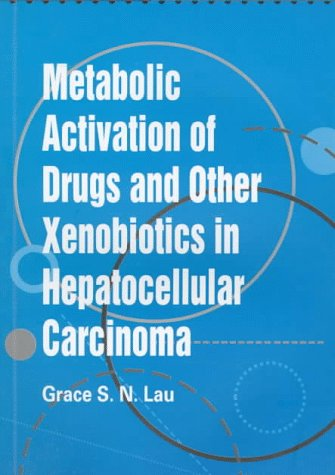 metabolic-activation-of-drugs-and-other-xenobiotics-in-hepatocellular-carcinoma-young-scholars-dissertation-awards