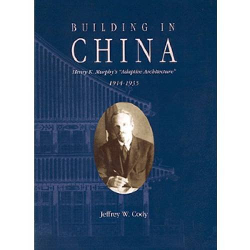 building-in-china-henry-k-murphys-adaptive-architecture-1914-1935