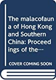 The Malacofauna of Hong Kong and Southern China Proceedings of the First