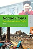 Iwabuchi, Koichi: Rogue Flows: Trans-Asian Cultural Traffic