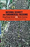 Fu, Hualing: National Security And Fundamental Freedoms: Hong Kong's ARticle 23 Under Scrutiny