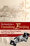 Aldrich, M. A.: The Search for a Vanishing Beijing : A Guide to China&#39;s Capital Through the Ages
