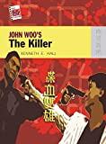 Hall, Kenneth: John Woo's The Killer (The New Hong Kong Cinema)
