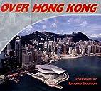 Over Hong Kong by Kasyan Bartlett