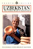 MacLeod, Calum: Uzbekistan: The Golden Road to Samarkand