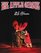 Big Apple Circus 25th Anniversary Book by…