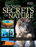 Amazing Secrets of Nature by Editors of…