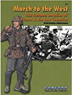 March to the West: The German Invasion of…