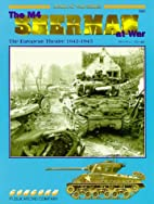 The M4 Sherman at War: European Theatre…