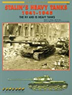 Stalin's Heavy Tanks 1941-45: The KV and IS…