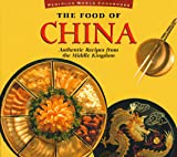 Tettoni, Luca Invernizzi: The Food of China: Authentic Recipes from the Middle Kingdom