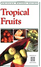 Tropical Fruits of Thailand by Wendy Hutton