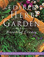 The Edible Herb Garden by Rosalind Creasy