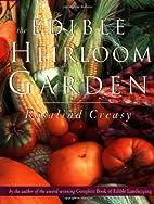 The Edible Heirloom Garden by Rosalind…