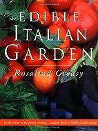 The Edible Italian Garden by Rosalind Creasy