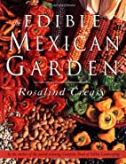 The Edible Mexican Garden by Rosalind Creasy