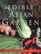 The Edible Asian Garden by Rosalind Creasy