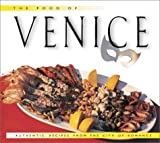 Veronelli, Luigi: The Food of Venice : Authentic Recipes from the City of Romance