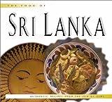 Bullis, Douglas: Food of Sri Lanka: Authentic Recipes from the Island of Gems