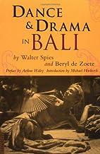 Dance & Drama in Bali by Beryl De Zoete