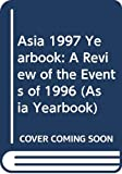 [???]: Asia 1997 Yearbook: A Review of the Events of 1996