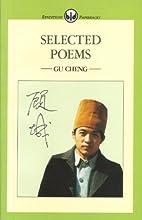 Gu Cheng: Selected Poems by Gu Cheng
