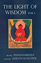 Light of Wisdom, Vol. 1 by Padmasambhava