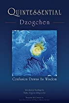 Quintessential Dzogchen: Confusion Dawns as…