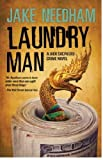 Needham, Jake: Laundry Man: A Novel