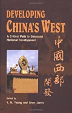 Developing China's West: A Critical Path To…