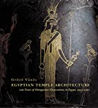 Egyptian Temple Architecture: 100 Years of…