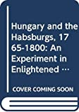 Wilkinson, Tim: Hungary and the Habsburgs 1765-1800