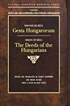 Gesta Hungarorum: The Deeds of the…