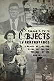 Monroe E. Price: Objects of Remembrance: A Memoir of  American Opportunities and Viennese Dreams