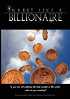 Invest like a Billionaire: If you are not…