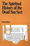 Flusser, David: The Spiritual History of the Dead Sea Sect (Jewish Thought)