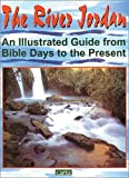 Barbara Ball: The River Jordan: An Illustrated Guide from Bible Days to the Present