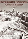 Geva, Hillel: Jewish Quarter Excavations in the Old City of Jerusalem: 1969-1982