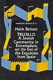 Haim Beinart: Hispania Judaica, Volume 2, Trujillo: A Jewish Community in Extremadura on the Eve of the Expulsion from Spain
