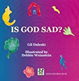 Gil Daleski: Is God Sad?