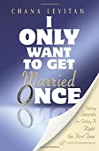 I Only Want to Get Married Once: Dating…
