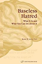 Baseless Hatred. What It Is and What You Can…