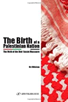 The birth of a Palestinian nation : the myth…