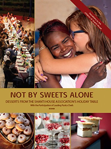 not-by-the-sweets-alone-recipes-tales-from-the-shabbat-table-at-shanti-house