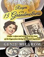 Recipes of My 15 Grandmothers: Unique…