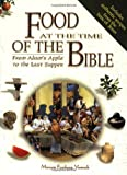 Vamosh, Miriam Feinberg: Food at the Time of the Bible: From Adam's Apple to the Last Supper