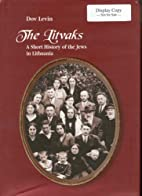The Litvaks: A Short History of the Jews in…